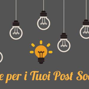6-idee-per-i-tuoi-post-social