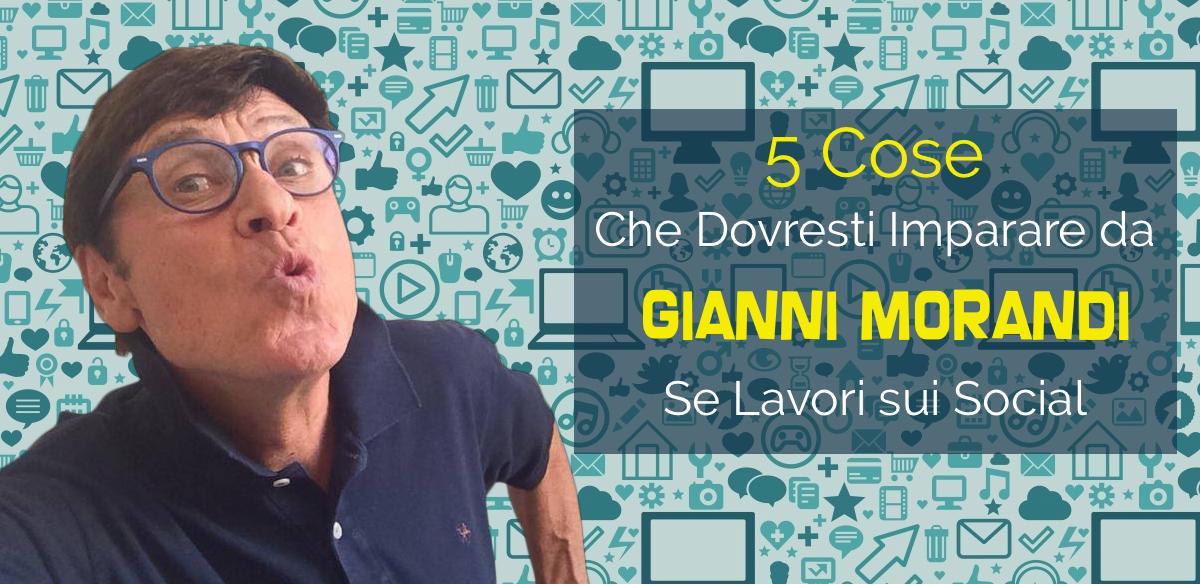 5 Cose che Dovresti Imparare da Gianni Morandi se Lavori sui Social