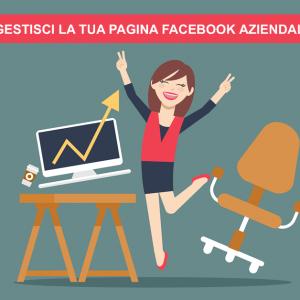 Come Gestire la Pagina Facebook della tua Azienda