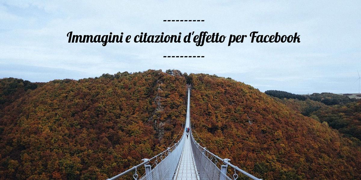 Frasi E Immagini Per Facebook Per Post D Effetto Spidwit Blog