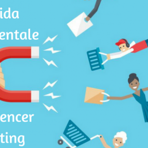 Guida fondamentale all'Influencer Marketing