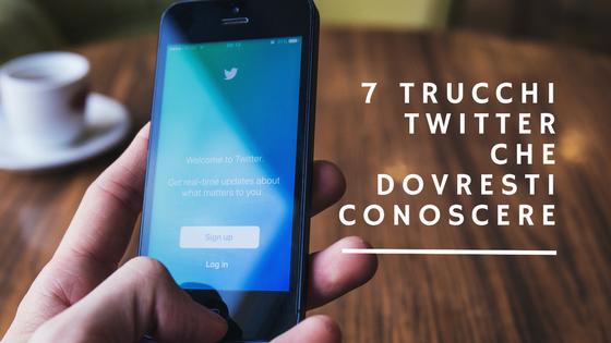 7 trucchi twitter che dovresti conoscere