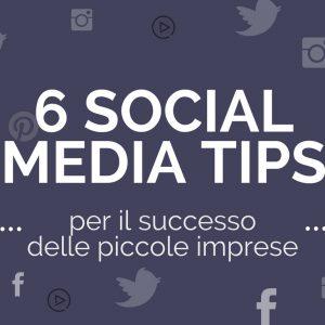 6 Social media tips per il successo delle piccole imprese
