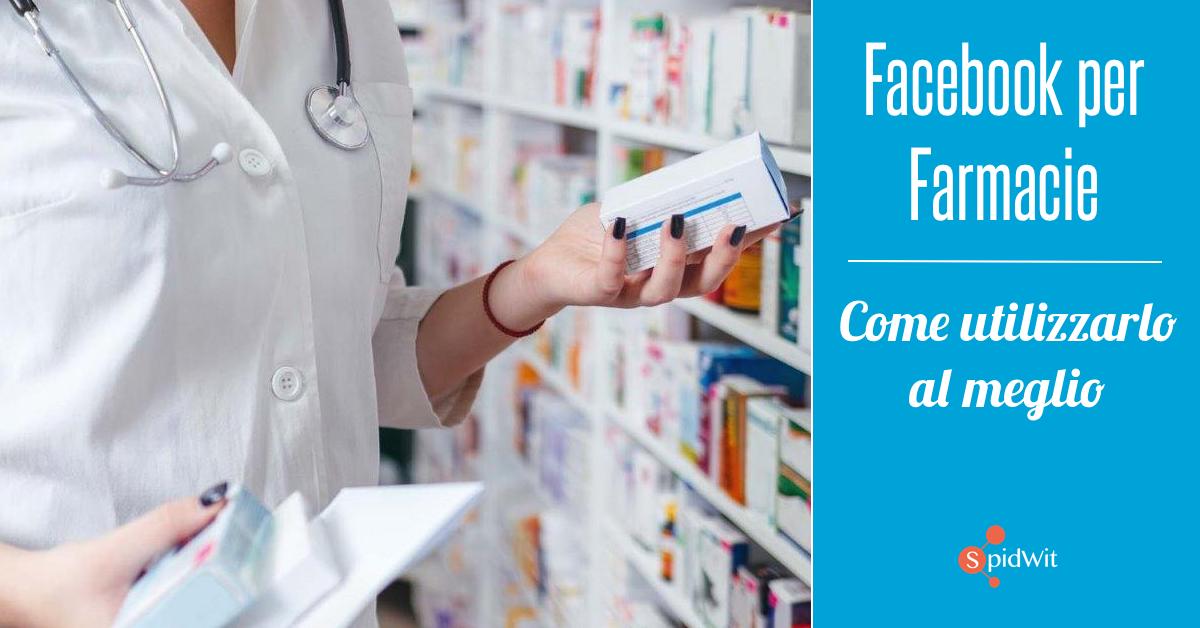 Facebook Per Farmacie Come Utilizzarlo Al Meglio Spidwit Blog