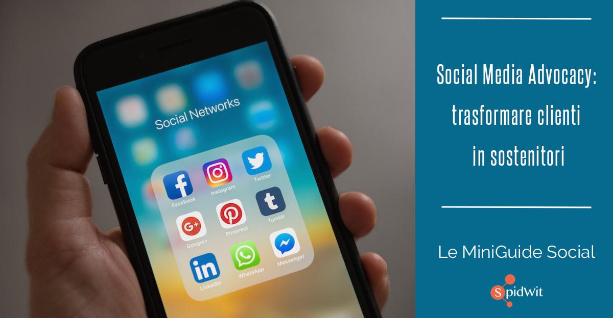 Social Media Advocacy: trasformare clienti in sostenitori