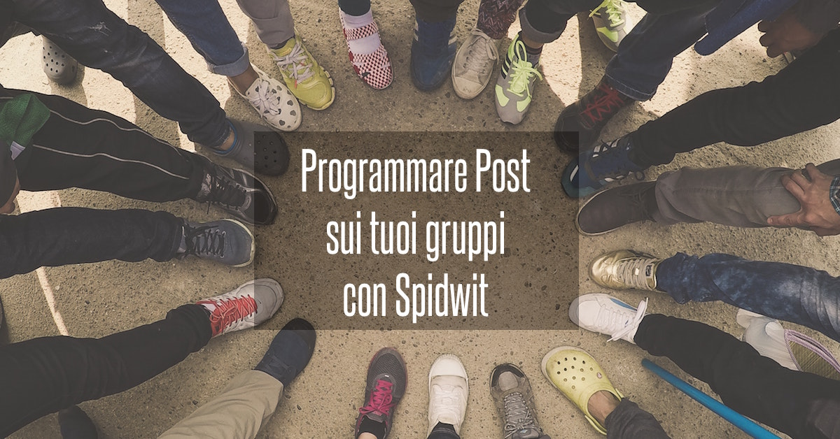 programmare-post-gruppi-facebook-spidwit