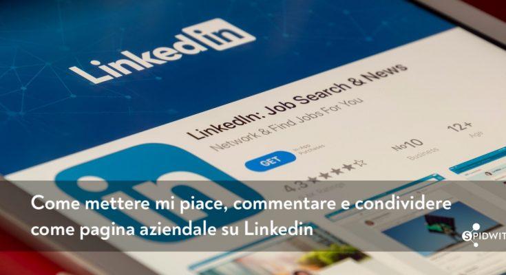 come-mettere-mi-piace-commentare-condividere-come-pagina-aziendale-linkedin